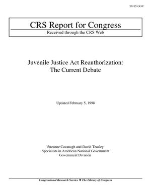 Juvenile Justice Act Reauthorization: The Current Debate