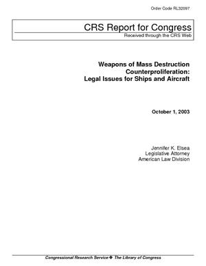 Weapons of Mass Destruction Counterproliferation: Legal Issues for Ships and Aircraft