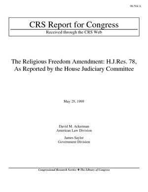The Religious Freedom Amendment: H.J. Res. 78, As Reported by the House Judiciary Committee