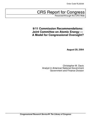 9/11 Commission Recommendations: Joint Committee on Atomic Energy - A Model for Congressional Oversight?