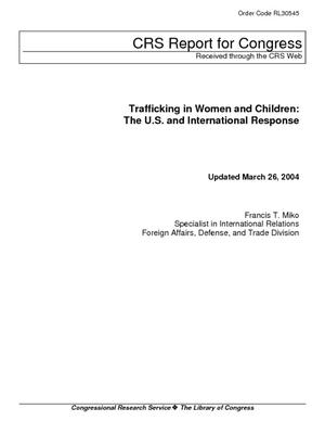 Trafficking in Women and Children: The U.S. and International Response