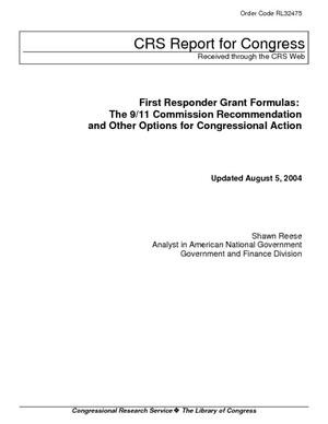 First Responder Grant Formulas: The 9/11 Commission Recommendation and Other Options for Congressional Action