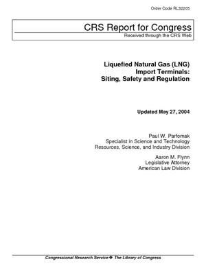 Liquefied Natural Gas (LNG) Import Terminals: Siting, Safety and Regulation
