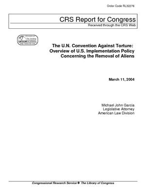 The U.N. Convention Against Torture: Overview of U.S. Implementation Policy Concerning the Removal of Aliens