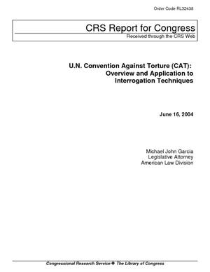U.N. Convention Against Torture (CAT): Overview and Application to Interrogation Techniques