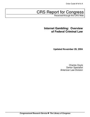 Internet Gambling: Overview of Federal Criminal Law