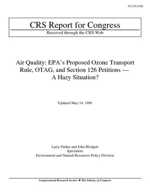 Air Quality: EPA's Proposed Ozone Transport Rule, OTAG, and Section 216 Petitions - A Hazy Situation?