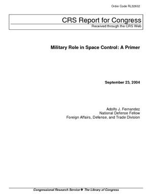 Military Role in Space Control: A Primer