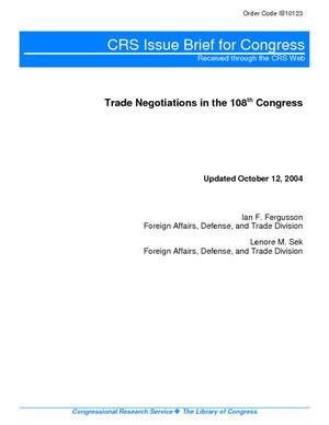 Trade Negotiations in the 108th Congress