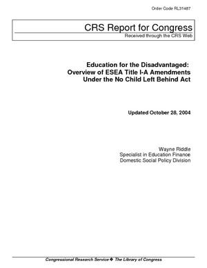 Education for the Disadvantaged: Overview of ESEA Title 1-A Amendments Under the No Child Left Behind Act