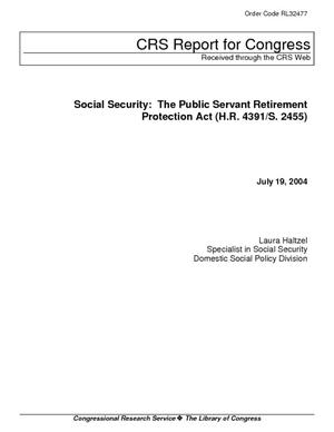 Social Security: The Public Servant Retirement Protection Act (H.R. 4391/S. 2455)