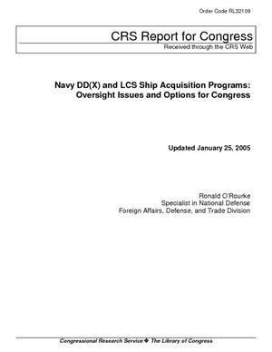 Navy DD(X) and LCS Ship Acquisition Programs: Oversight Issues and Options for Congress