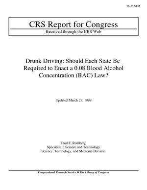 Drunk Driving: Should Each State Be Required to Enact a 0.08 Blood Alcohol Concentration (BAC) Law?