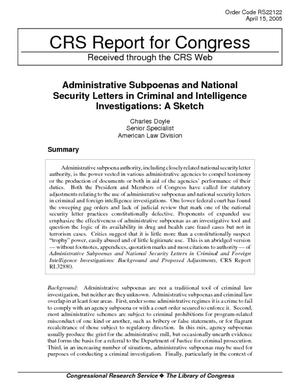 Administrative Subpoenas and National Security Letters in Criminal and Intelligence Investigations: A Sketch
