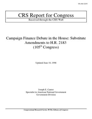 Campaign Finance Debate in the House: Substitute Amendments to H.R. 2183 (105th Congress)