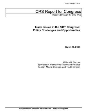 Trade Issues in the 109th Congress: Policy Challenges and Opportunities