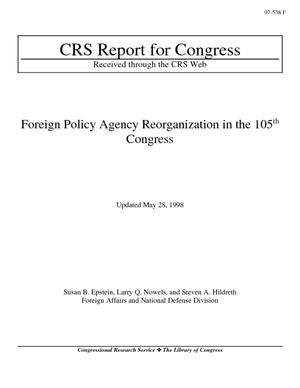 Foreign Policy Agency Reorganization in the 105th Congress