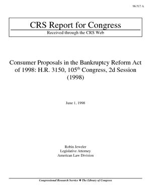 Consumer Proposals in the Bankruptcy Reform Act of 1998: H.R. 3150, 105th Congress, 2d Session (1998)