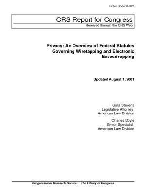 Privacy: An Overview of Federal Statutes Governing Wiretapping and Electronic Eavesdropping