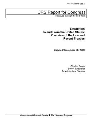 Extradition To and From the United States: Overview of the Law and Recent Treaties