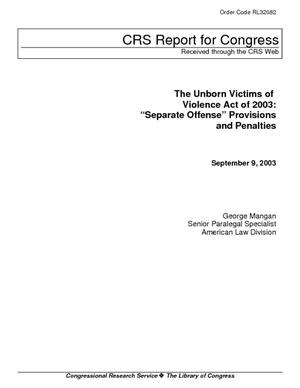 "The Unborn Victims of Violence Act of 2003: ""Separate Offense"" Provisions and Penalties"