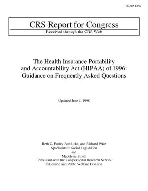 The Health Insurance Portability and Accountability Act (HIPAA) of 1996: Guidance on Frequently Asked Questions