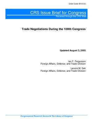Trade Negotiations in the 109th Congress