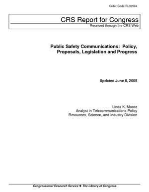 Public Safety Communications: Policy, Proposals, Legislation and Progress