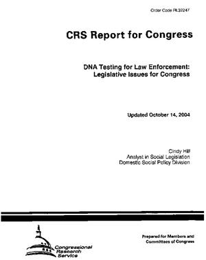 DNA Testing for Law Enforcement: Legislative Issues for Congress