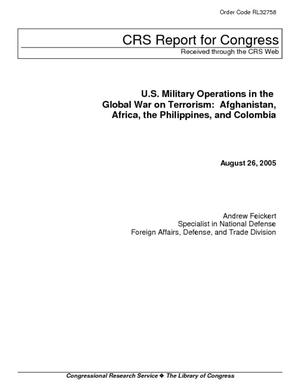 U.S. Military Operations in the Global War on Terrorism: Afghanistan, Africa, the Philippines, and Colombia