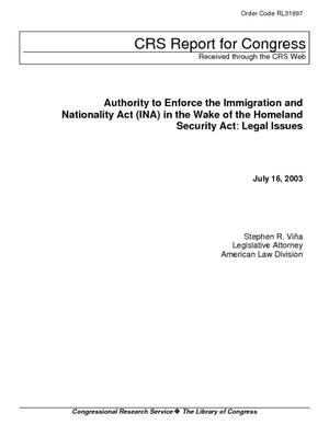Authority to Enforce the Immigration and Nationality Act (INA) in the Wake of the Homeland Security Act: Legal Issues
