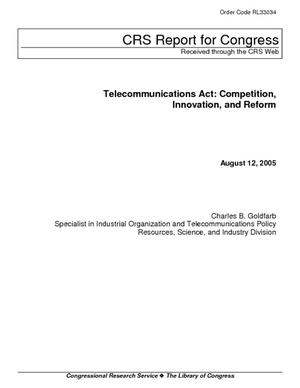 Telecommunications Act: Competition, Innovation, and Reform