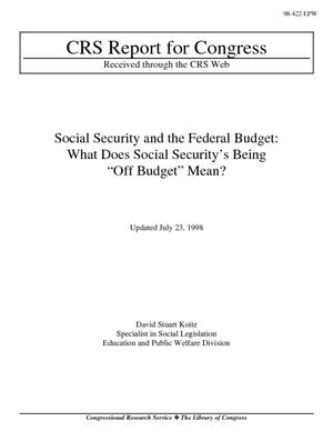 "Social Security and the Federal Budget: What Does Social Security's Being ""Off Budget"" Mean?"