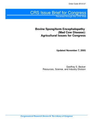 Bovine Spongiform Encephalopathy (Mad Cow Disease):  Agricultural Issues for Congress