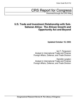 U.S. Trade and Investment Relationship with Sub-Saharan Africa: The African Growth and Opportunity Act and Beyond
