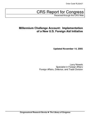 Millennium Challenge Account: Implementation of a New U.S. Foreign Aid Initiative