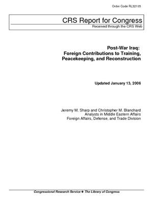 Post-War Iraq: Foreign Contributions to Training, Peacekeeping, and Reconstruction