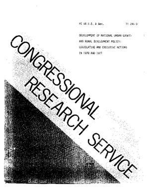 Development of National Urban Growth and Rural Development Policy: Legislative and Executive Actions in 1970 and 1971