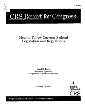 How to Follow Current Federal Legislation and Regulations