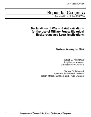 Declarations of War and Authorizations for the Use of Military Force: Historical Background and Legal Implications