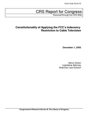 Constitutionality of Applying the FCC's Indecency Restriction to Cable Television