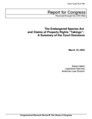 "The Endangered Species Act and Claims of Property Rights ""Takings"": A Summary of  the Court Decisions"