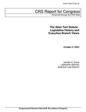 The Alien Tort Statute: Legislative History and Executive Branch Views
