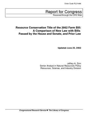 Resource Conservation Title of the 2002 Farm Bill: A Comparison of New Law with Bills Passed by the House and Senate, and Prior Law