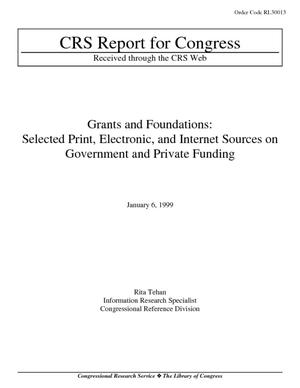 Grants and Foundations: Selected Print, Electronic, and Internet Sources on Government and Private Funding