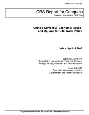 China's Currency: Economic Issues and Options for U.S. Trade Policy