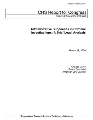 Administrative Subpoenas in Criminal Investigations: A Brief Legal Analysis