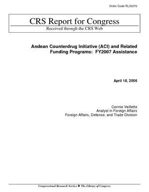 Andean Counterdrug Initiative (ACI) and Related Funding Programs: FY2007 Assistance