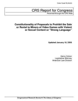 "Constitutionality of Proposals to Prohibit the Sale or Rental to Minors of Video Games with Violent or Sexual Content or ""Strong Language"""