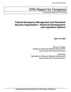 Federal Emergency Management and Homeland Security Organization: Historical Developments and Legislative Options